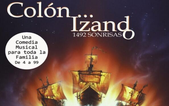 Comedia musical: Col�n...izando 1492 Sonrisas