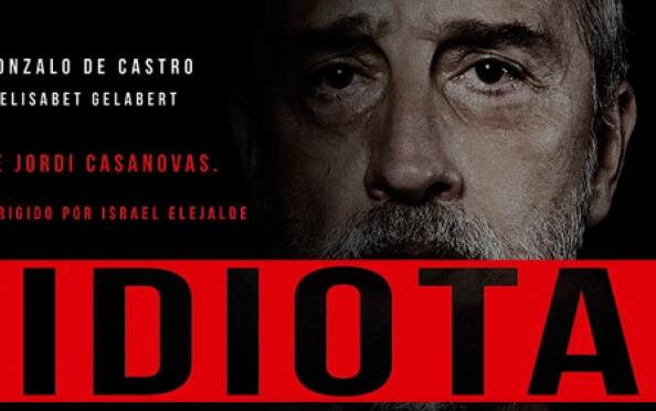 Obra de teatro Idiota con Gonzalo de Castro en el Teatro Carrión