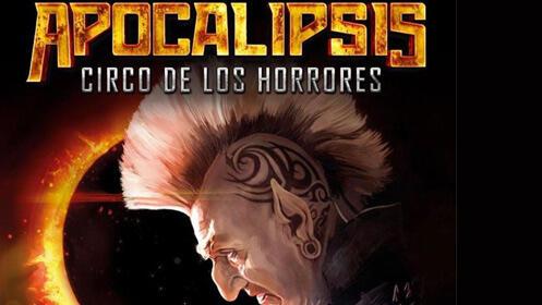 'Apocalipsis' el show más brutal del Circo de los Horrores