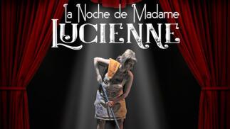 Obra de teatro 'La Noche de Madame Lucienne' - Sala Borja